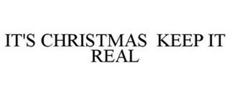IT'S CHRISTMAS KEEP IT REAL