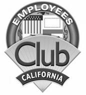 EMPLOYEES CLUB CALIFORNIA