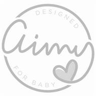 AIMY DESIGNED FOR BABY