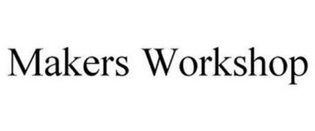 MAKERS WORKSHOP