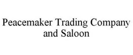 PEACEMAKER TRADING COMPANY AND SALOON