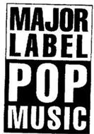 MAJOR LABEL / POP MUSIC