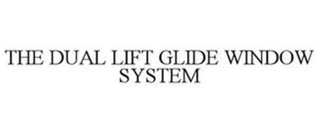 THE DUAL LIFT GLIDE WINDOW SYSTEM