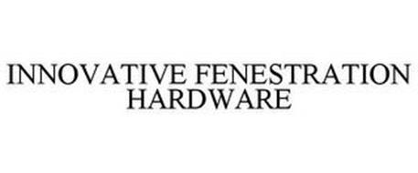 INNOVATIVE FENESTRATION HARDWARE