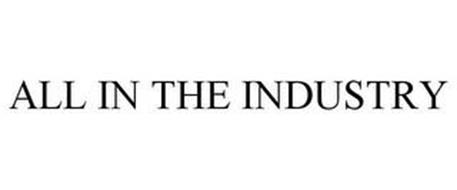 ALL IN THE INDUSTRY
