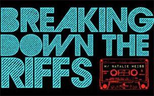 BREAKING DOWN THE RIFFS W/ NATALIE WEISS