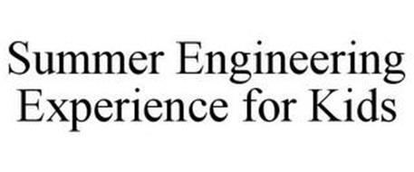 SUMMER ENGINEERING EXPERIENCE FOR KIDS