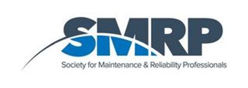 SMRP SOCIETY OF MAINTENANCE & RELIABILITY PROFESSIONALS