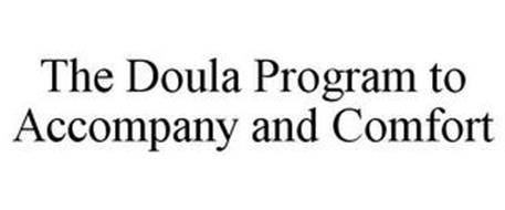 THE DOULA PROGRAM TO ACCOMPANY AND COMFORT