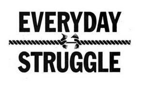 EVERYDAY STRUGGLE