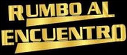 RUMBO AL ENCUMENTRO