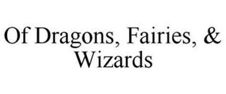 OF DRAGONS, FAIRIES, & WIZARDS