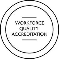 WORKFORCE QUALITY ACCREDITATION