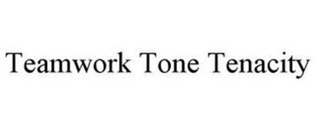 TEAMWORK TONE TENACITY