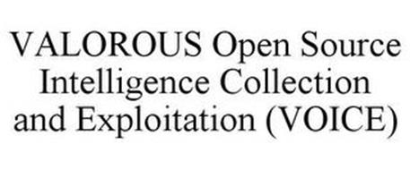 VALOROUS OPEN SOURCE INTELLIGENCE COLLECTION AND EXPLOITATION (VOICE)