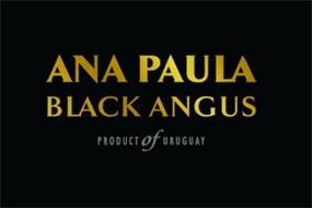 ANA PAULA BLACK ANGUS PRODUCT OF URUGUAY