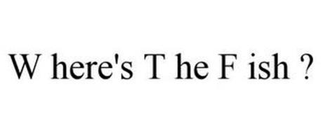 W HERE'S T HE F ISH ?