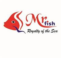 MR FISH ROYALTY OF THE SEA