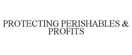 PROTECTING PERISHABLES & PROFITS