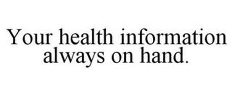 YOUR HEALTH INFORMATION ALWAYS ON HAND.