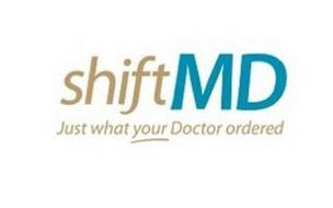 SHIFTMD JUST WHAT YOUR DOCTOR ORDERED