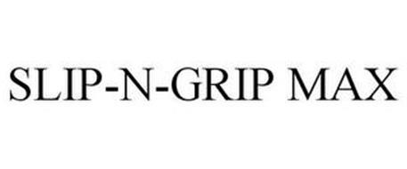 SLIP-N-GRIP MAX