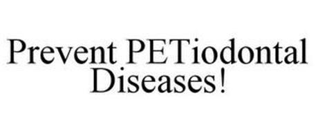 PREVENT PETIODONTAL DISEASES!