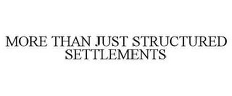 MORE THAN JUST STRUCTURED SETTLEMENTS