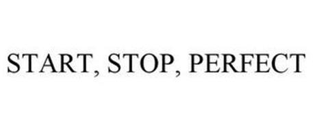 START, STOP, PERFECT