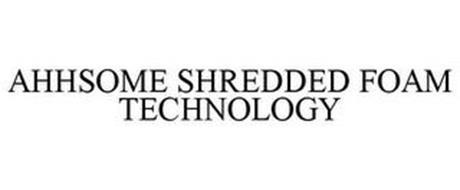 AHHSOME SHREDDED FOAM TECHNOLOGY