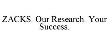 ZACKS. OUR RESEARCH. YOUR SUCCESS.