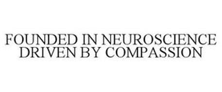 FOUNDED IN NEUROSCIENCE DRIVEN BY COMPASSION