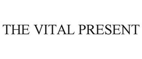 THE VITAL PRESENT