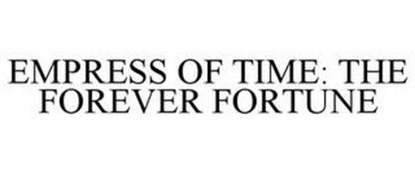 EMPRESS OF TIME: THE FOREVER FORTUNE