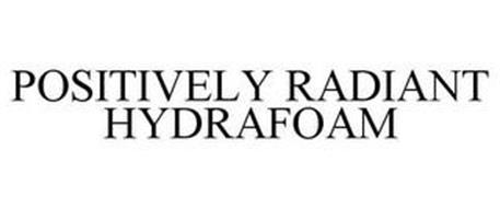 POSITIVELY RADIANT HYDRAFOAM