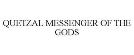 QUETZAL MESSENGER OF THE GODS