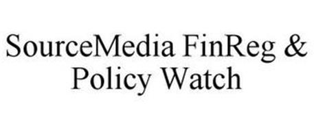 SOURCEMEDIA FINREG & POLICY WATCH