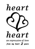 HEART 2 HEART AN EXPRESSION OF LOVE FROM MY HEART 2 YOURS