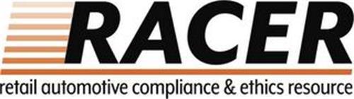 RACER RETAIL AUTOMOTIVE COMPLIANCE & ETHICS RESOURCE
