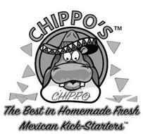 CHIPPO'S CHIPPO THE BEST IN HOMEMADE FRESH MEXICAN KICK-STARTERS