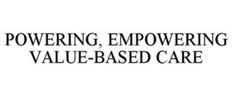 POWERING, EMPOWERING VALUE-BASED CARE
