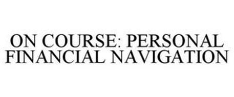 ON COURSE: PERSONAL FINANCIAL NAVIGATION