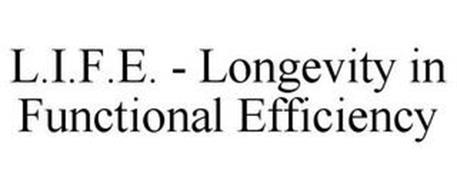 L.I.F.E. - LONGEVITY IN FUNCTIONAL EFFICIENCY