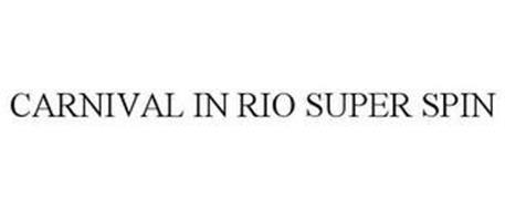 CARNIVAL IN RIO SUPER SPIN