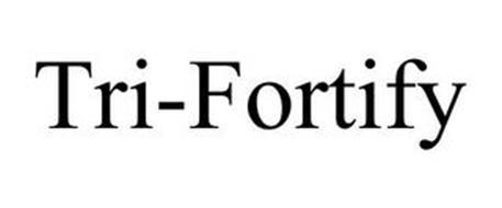 TRI-FORTIFY