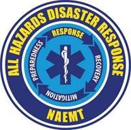ALL HAZARDS DISASTER RESPONSE NAEMT PREPAREDNESS RESPONSE RECOVERY MITIGATION
