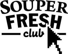SOUPER FRESH CLUB