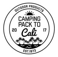 OUTDOOR PRODUCTS CAMPING PACK TO CALI 20 17 EST. 1973