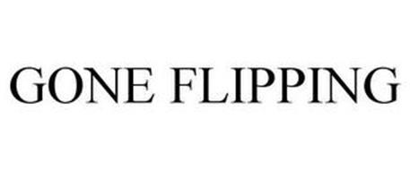 GONE FLIPPING