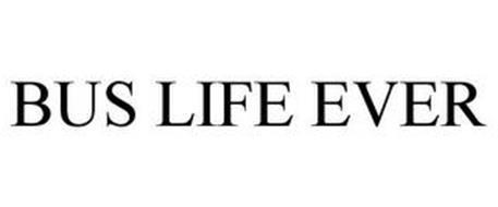 BUS LIFE EVER